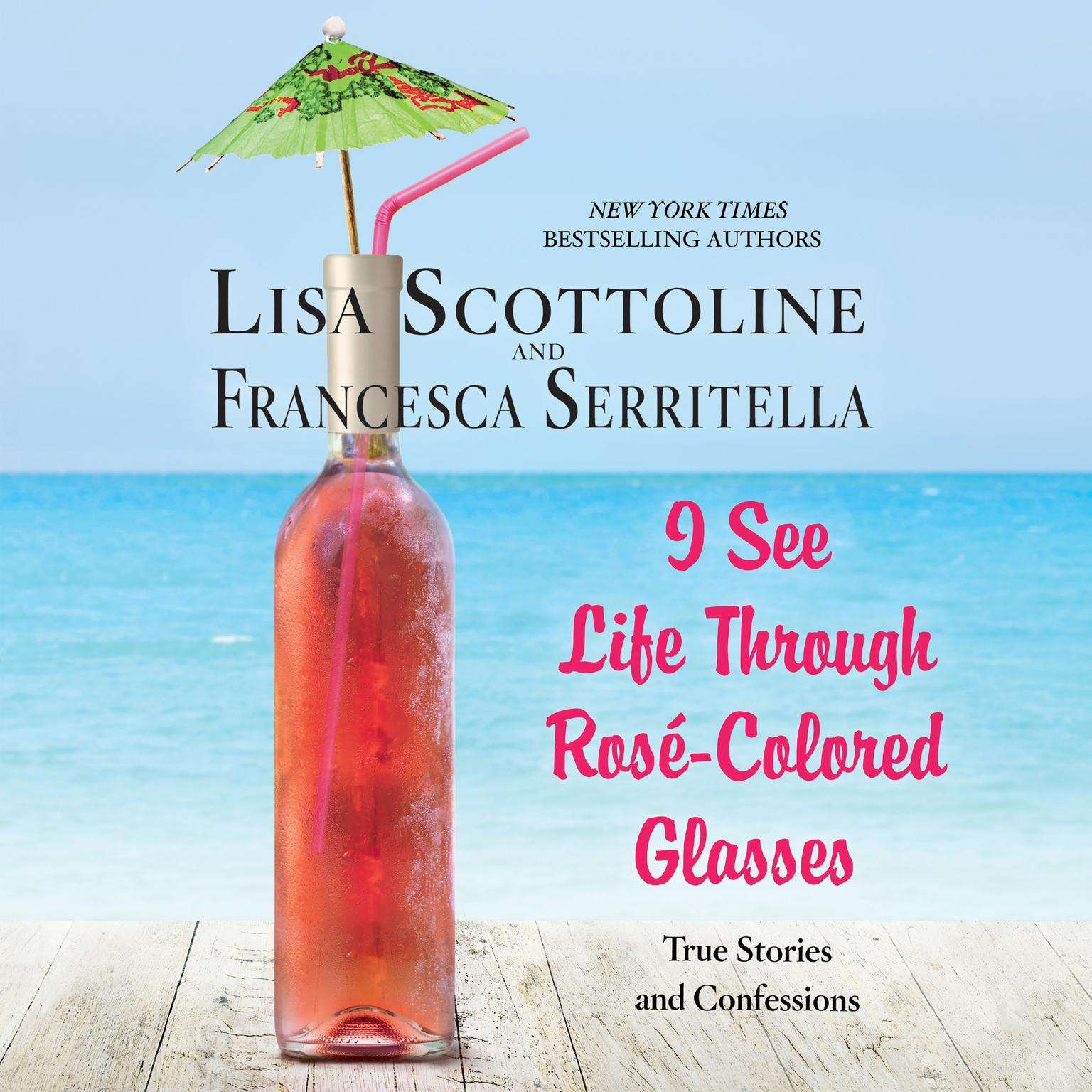 Printable I See Life Through Rosé-Colored Glasses Audiobook Cover Art