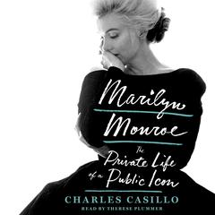 Marilyn Monroe: The Private Life of a Public Icon Audiobook, by Charles Casillo