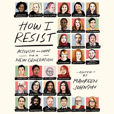 How I Resist: Activism and Hope for a New Generation Audiobook, by Maureen Johnson