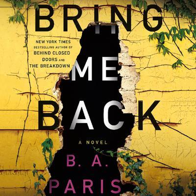 Bring Me Back: A Novel Audiobook, by B. A. Paris