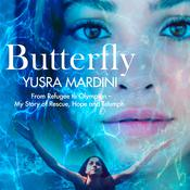 Butterfly: From Refugee to Olympian, My Story of Rescue, Hope, and Triumph Audiobook, by Yusra Mardini