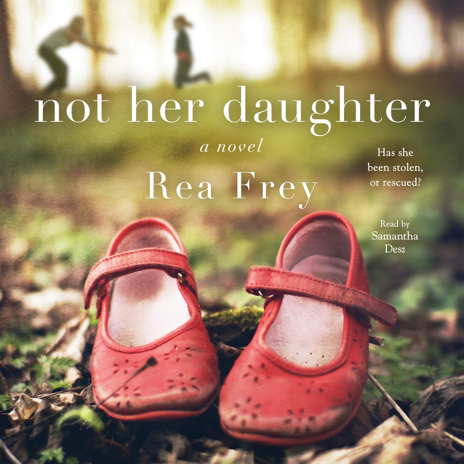 Not Her Daughter: A Novel Audiobook, by Rea Frey