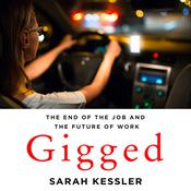 Gigged: The End of the Job and the Future of Work Audiobook, by Sarah Kessler|