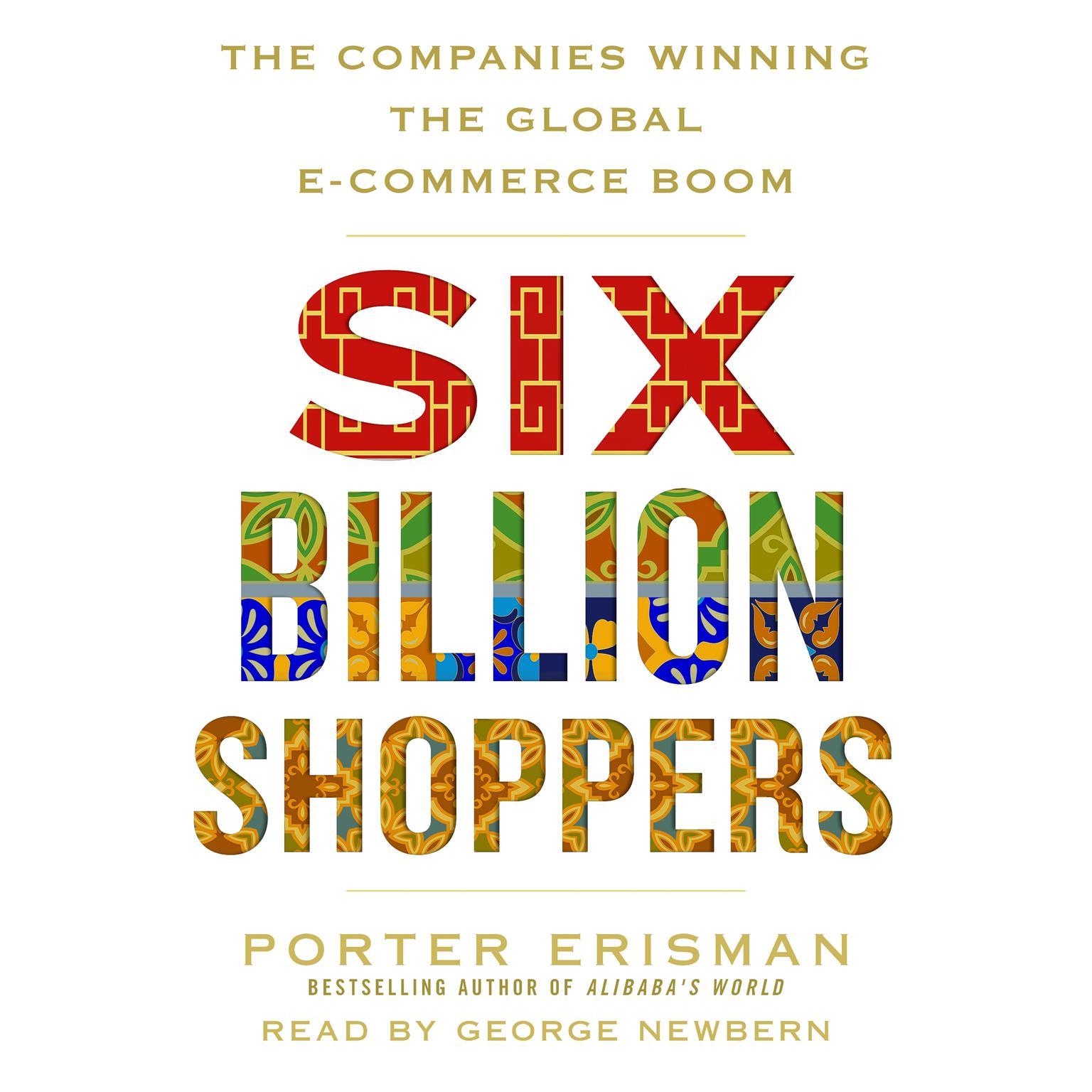 Printable Six Billion Shoppers: The Companies Winning the Global E-Commerce Boom Audiobook Cover Art