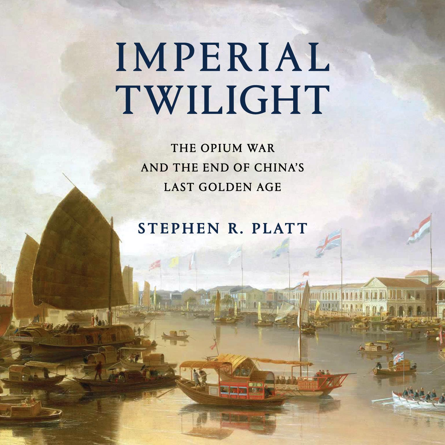 Printable Imperial Twilight: The Opium War and the End of China's Last Golden Age Audiobook Cover Art