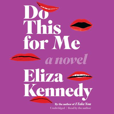 Do This For Me: A Novel Audiobook, by Eliza Kennedy