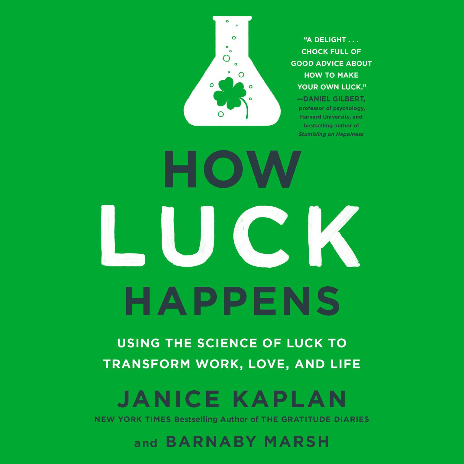 Printable How Luck Happens: Using the Science of Luck to Transform Work, Love, and Life Audiobook Cover Art