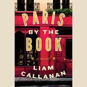 Paris by the Book: A Novel Audiobook, by Liam Callanan