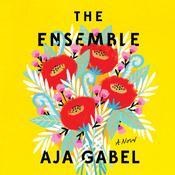 The Ensemble: A Novel Audiobook, by Aja Gabel