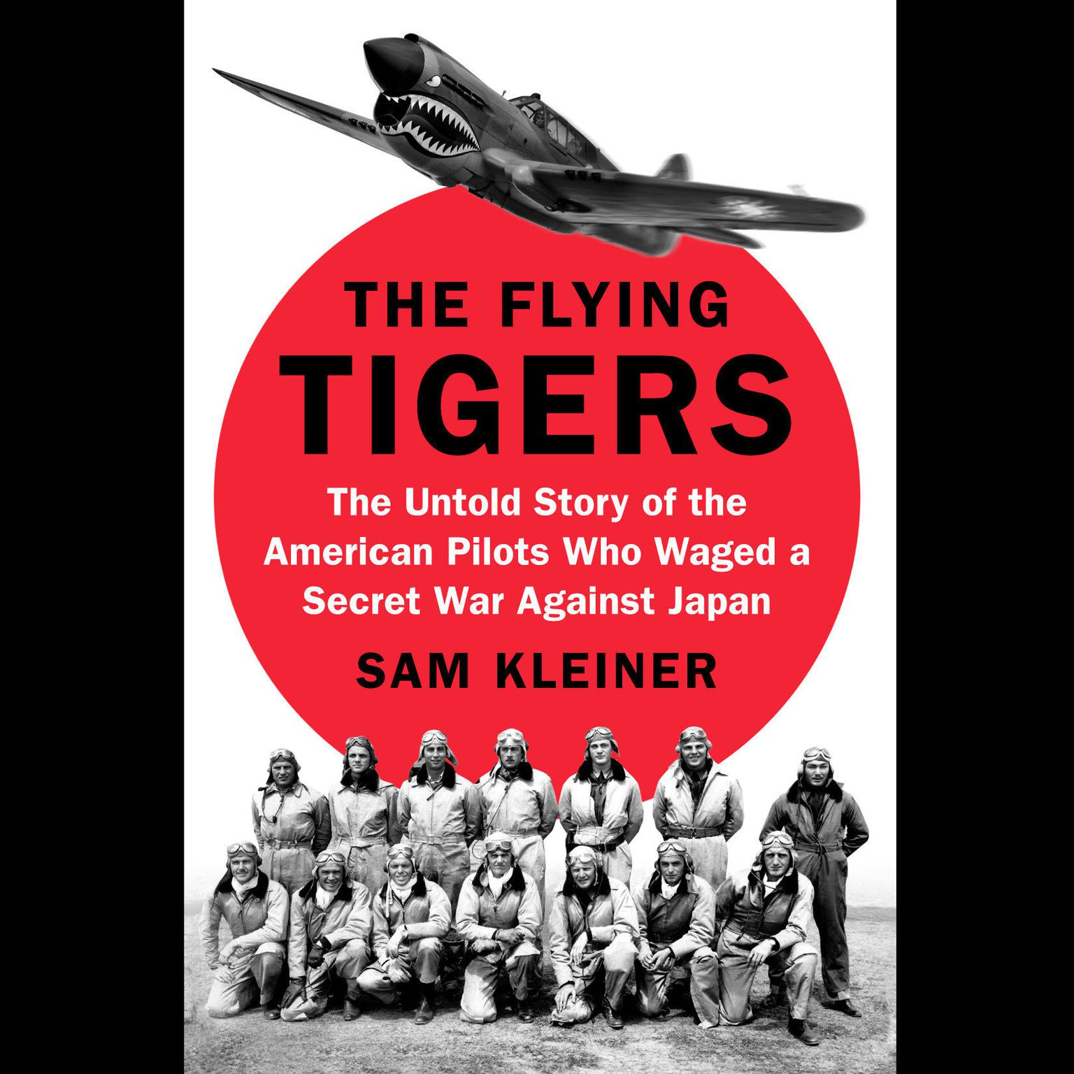 Printable The Flying Tigers: The Untold Story of the American Pilots Who Waged a Secret War Against Japan Before Pearl Harbor Audiobook Cover Art