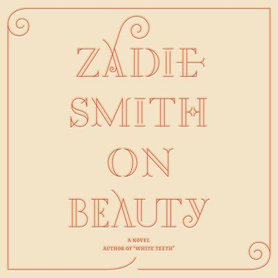 On Beauty Audiobook, by Zadie Smith