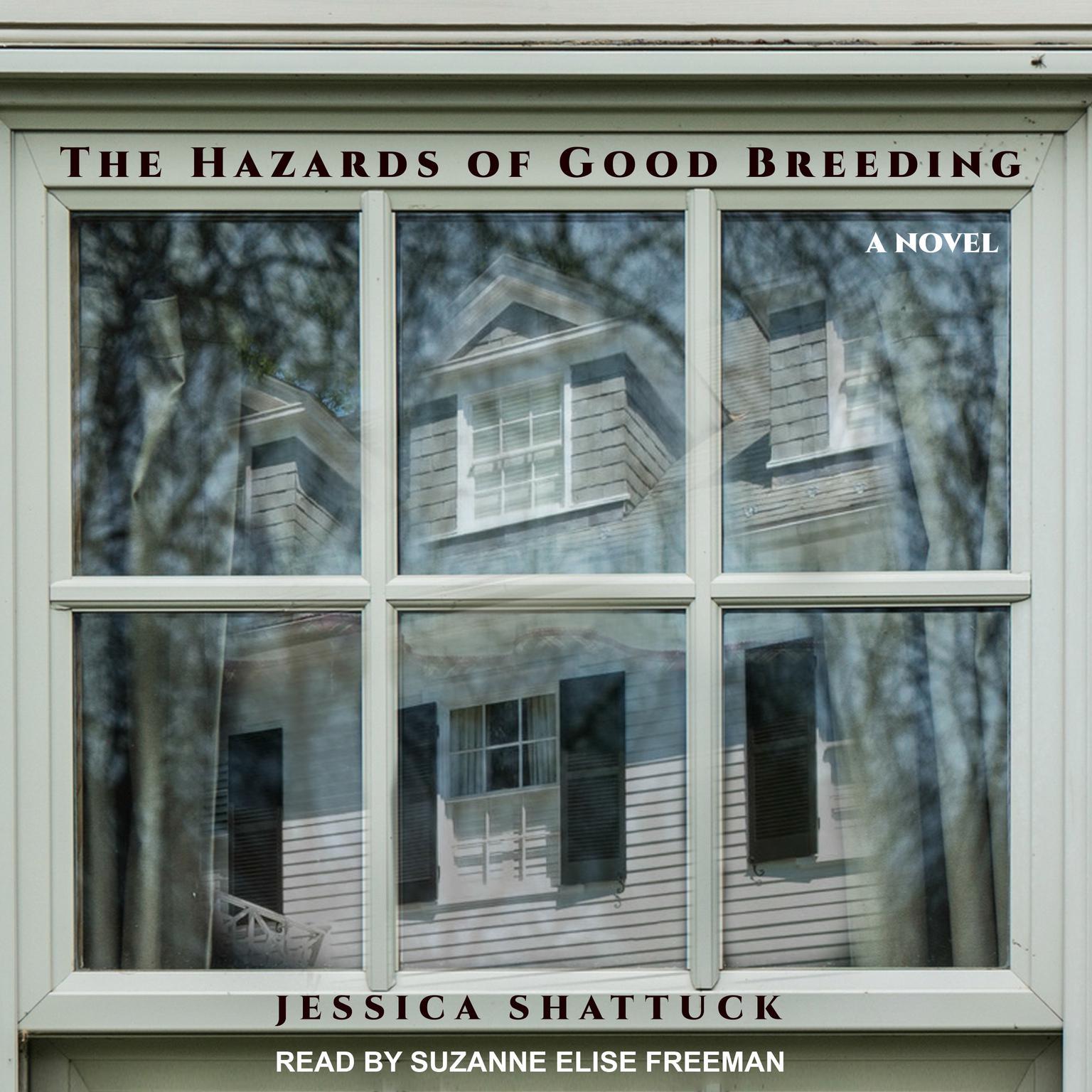 The Hazards of Good Breeding: A Novel Audiobook, by Jessica Shattuck