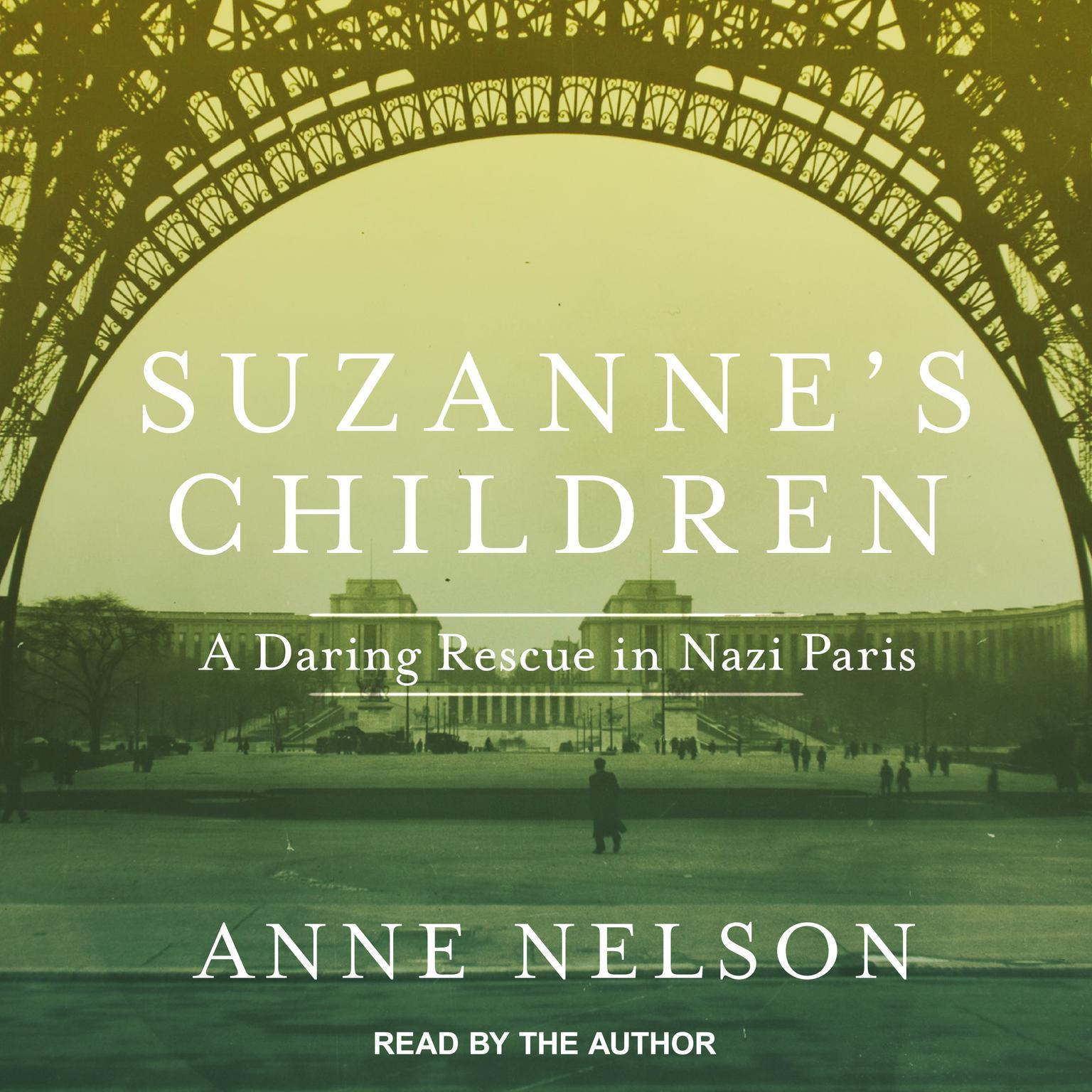 Suzannes Children: A Daring Rescue in Nazi Paris Audiobook, by Anne Nelson