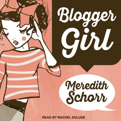 Blogger Girl Audiobook, by Meredith Schorr