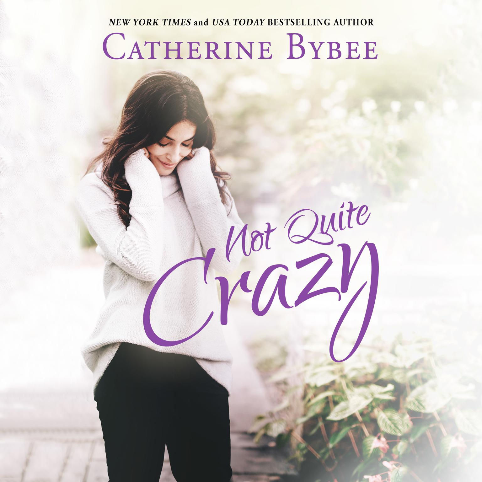 Not Quite Crazy Audiobook, by Catherine Bybee