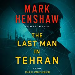 The Last Man in Tehran: A Novel Audiobook, by Mark Henshaw