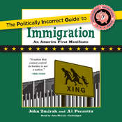 The Politically Incorrect Guide to Immigration Audiobook, by John Zmirak, Al Perrotta