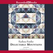 Delectable Mountains Audiobook, by Earlene Fowler