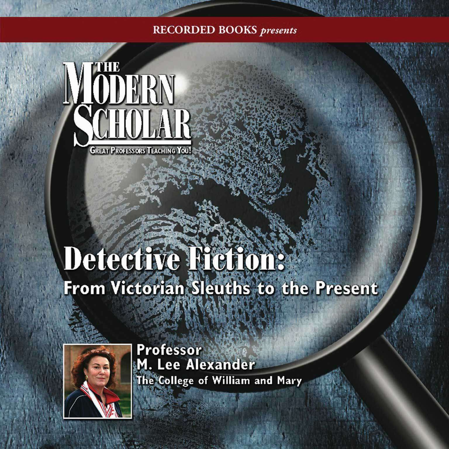 Detective Fiction: From Victorian Sleuths to the Present Audiobook, by M. Lee Alexander
