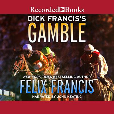 Dick Franciss Gamble Audiobook, by Felix Francis