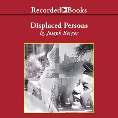 Displaced Persons: Growing Up American After the Holocaust Audiobook, by