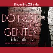 Do Not Go Gently: A Starletta Duvall Mystery Audiobook, by Judith Smith-Levin