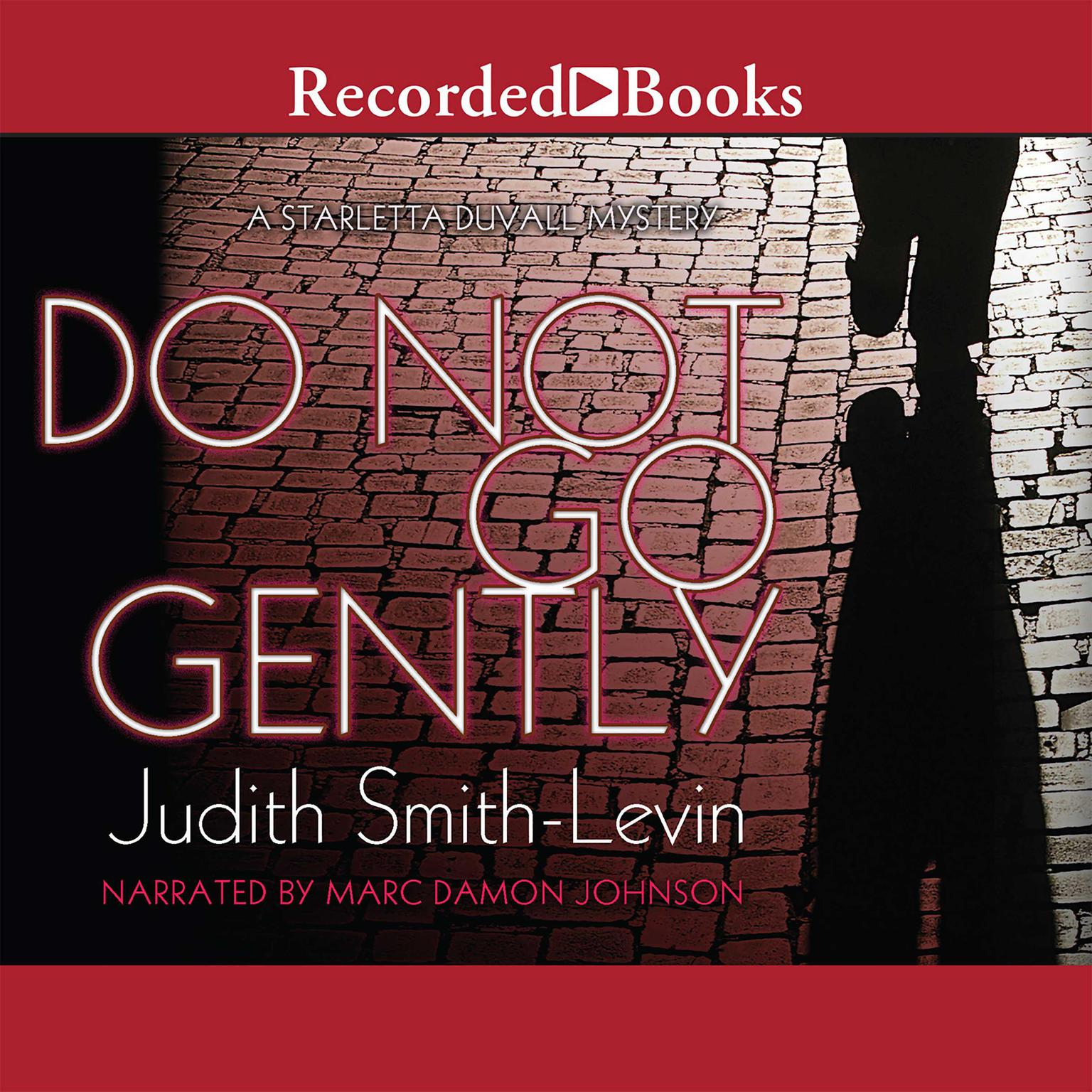 Printable Do Not Go Gently: A Starletta Duvall Mystery Audiobook Cover Art