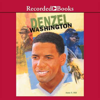 Denzel Washington Audiobook, by Anne Hill