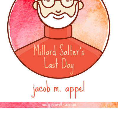 Millard Salter's Last Day Audiobook, by Jacob M. Appel