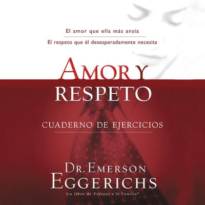 Amor y respeto Audiobook, by Emerson Eggerichs