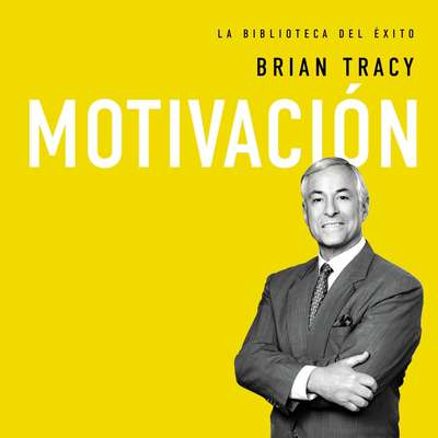 Motivación Audiobook, by Brian Tracy