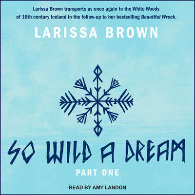 So Wild A Dream : Part One Audiobook, by Larissa Brown