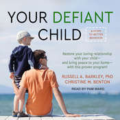 Your Defiant Child: Eight Steps to Better Behavior Audiobook, by Russell A. Barkley