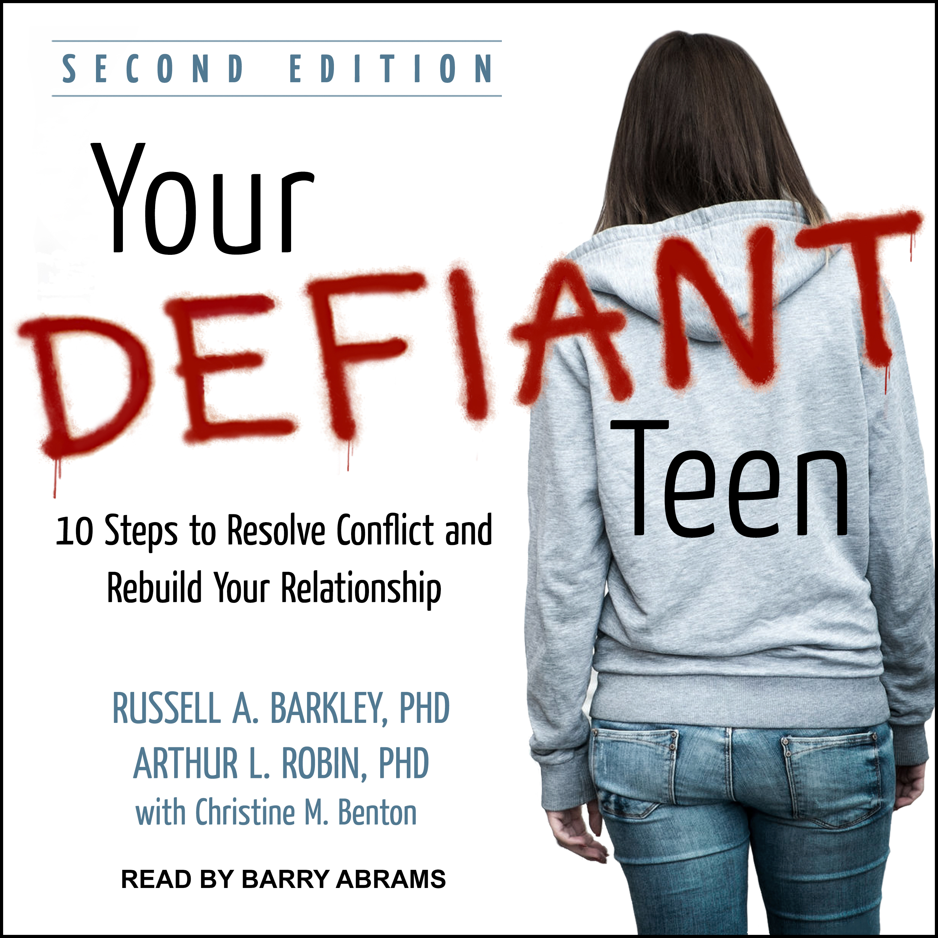 Printable Your Defiant Teen: 10 Steps to Resolve Conflict and Rebuild Your Relationship Audiobook Cover Art