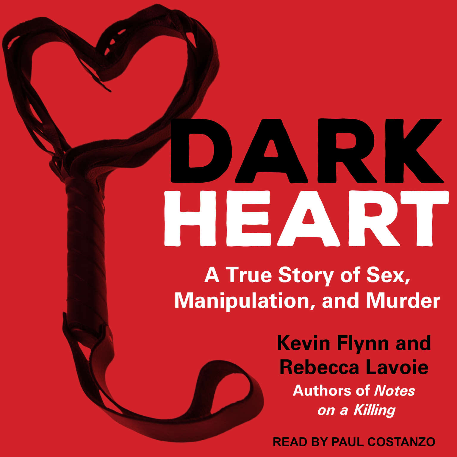 Dark Heart: A True Story of Sex, Manipulation, and Murder Audiobook, by Kevin Flynn