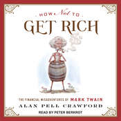 How Not to Get Rich: The Financial Misadventures of Mark Twain Audiobook, by Alan Pell Crawford