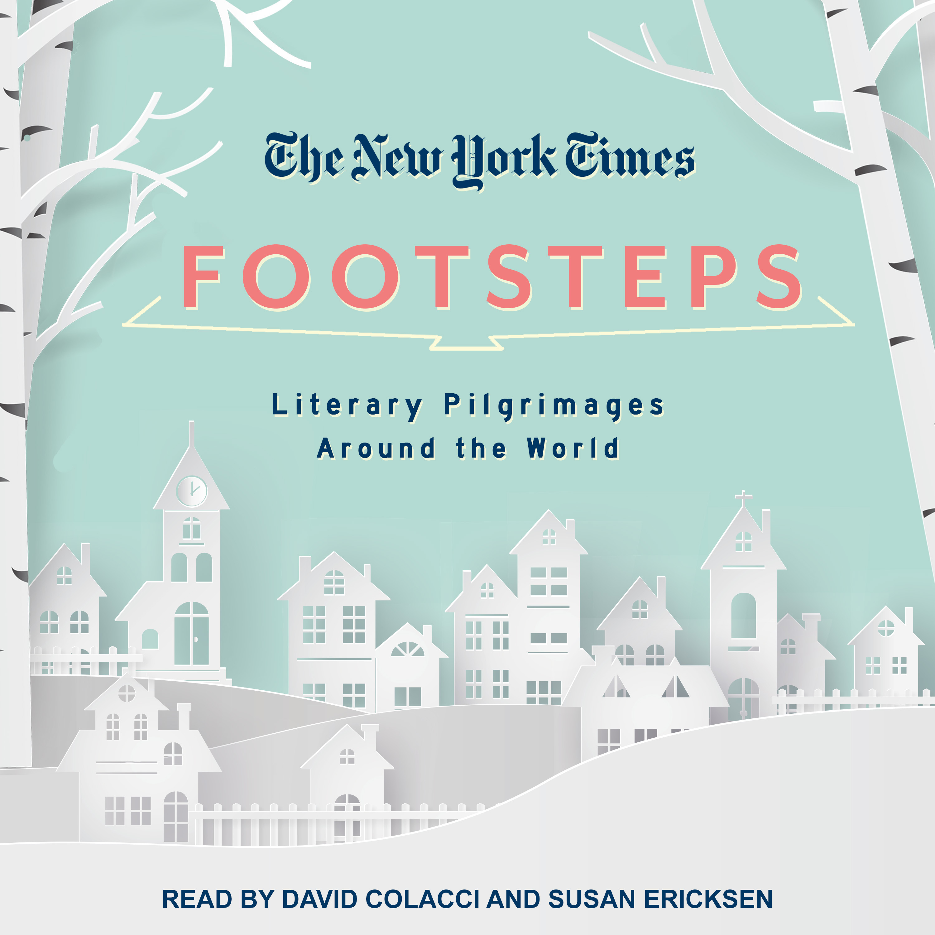 Printable The New York Times: Footsteps: From Ferrante's Naples to Hammett's San Francisco, Literary Pilgrimages Around the World Audiobook Cover Art