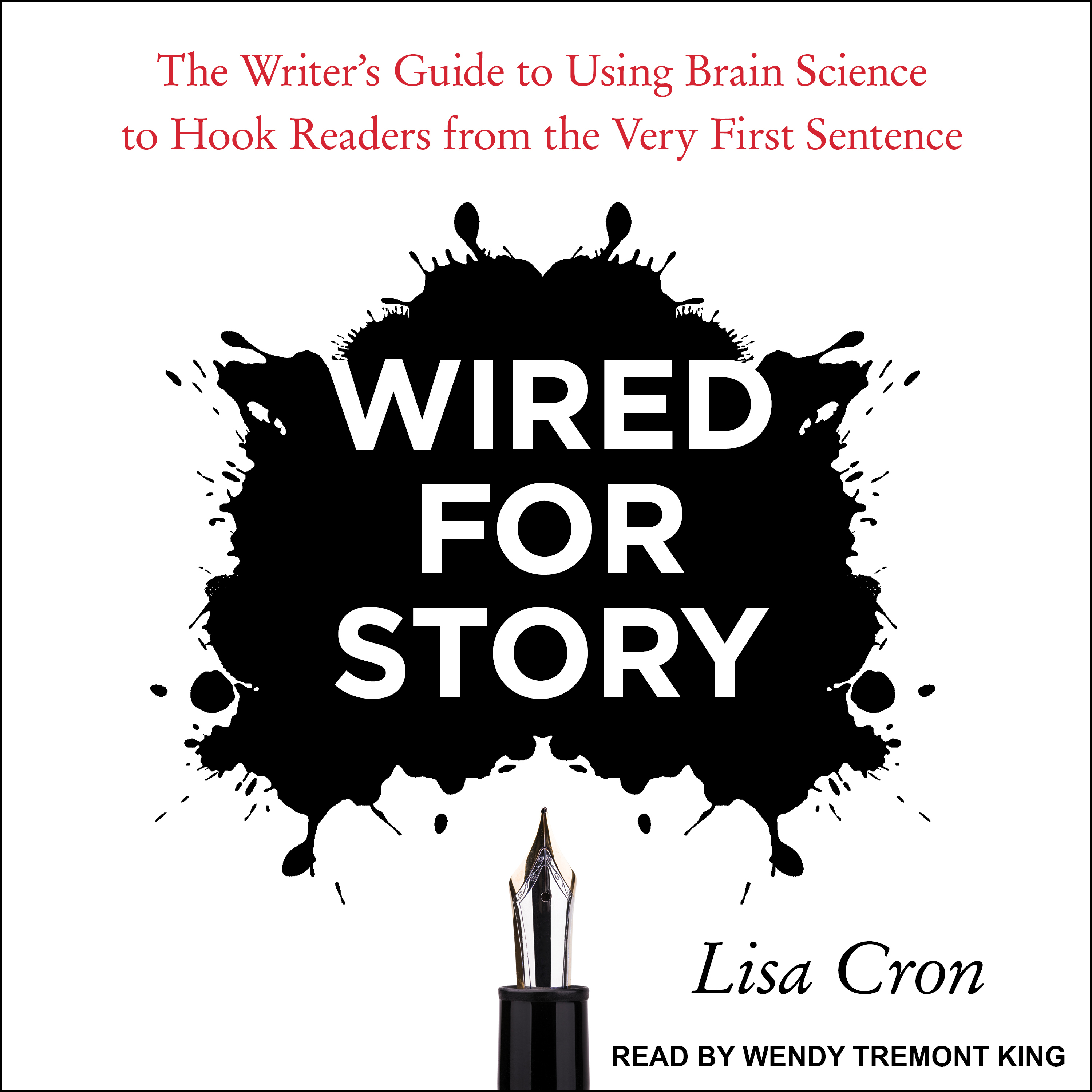 Printable Wired for Story: The Writer's Guide to Using Brain Science to Hook Readers from the Very First Sentence Audiobook Cover Art