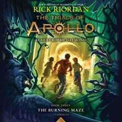 The Trials of Apollo, Book Three: The Burning Maze Audiobook, by Rick Riordan