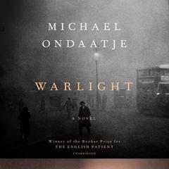 Warlight: A novel Audiobook, by Michael Ondaatje