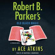Robert B. Parkers Old Black Magic Audiobook, by Ace Atkins