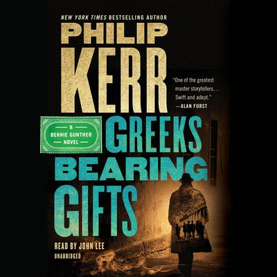 Greeks Bearing Gifts Audiobook, by Philip Kerr
