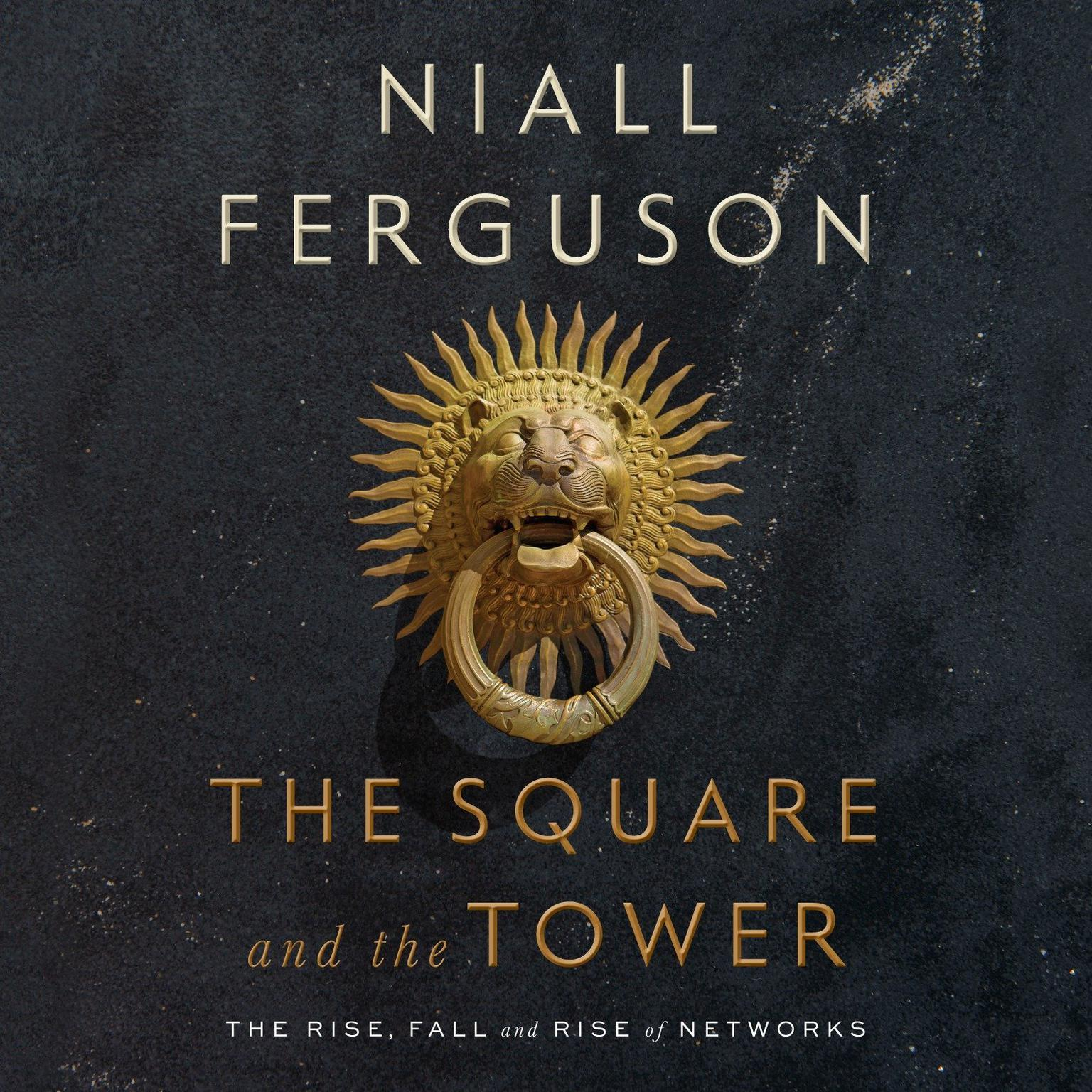 Printable The Square and the Tower: Networks and Power, from the Freemasons to Facebook Audiobook Cover Art