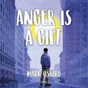 Anger Is a Gift: A Novel Audiobook, by Mark Oshiro