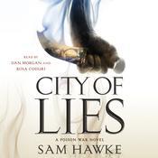 City of Lies: A Poison War Novel Audiobook, by Susan Isaacs, Sam Hawke