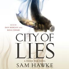 City of Lies: A Poison War Novel Audiobook, by Sam Hawke
