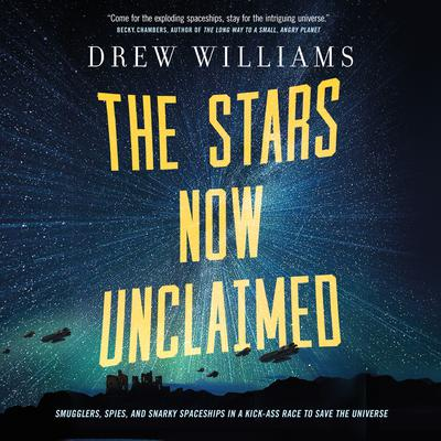 The Stars Now Unclaimed Audiobook, by Drew Williams