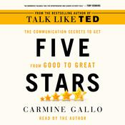 Five Stars: The Communication Secrets to Get from Good to Great Audiobook, by Carmine Gallo|