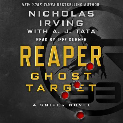 Reaper: Ghost Target: A Sniper Novel Audiobook, by A. J. Tata