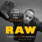 "Raw: My Journey into the Wu-Tang Audiobook, by Lamont ""U-God"" Hawkins"
